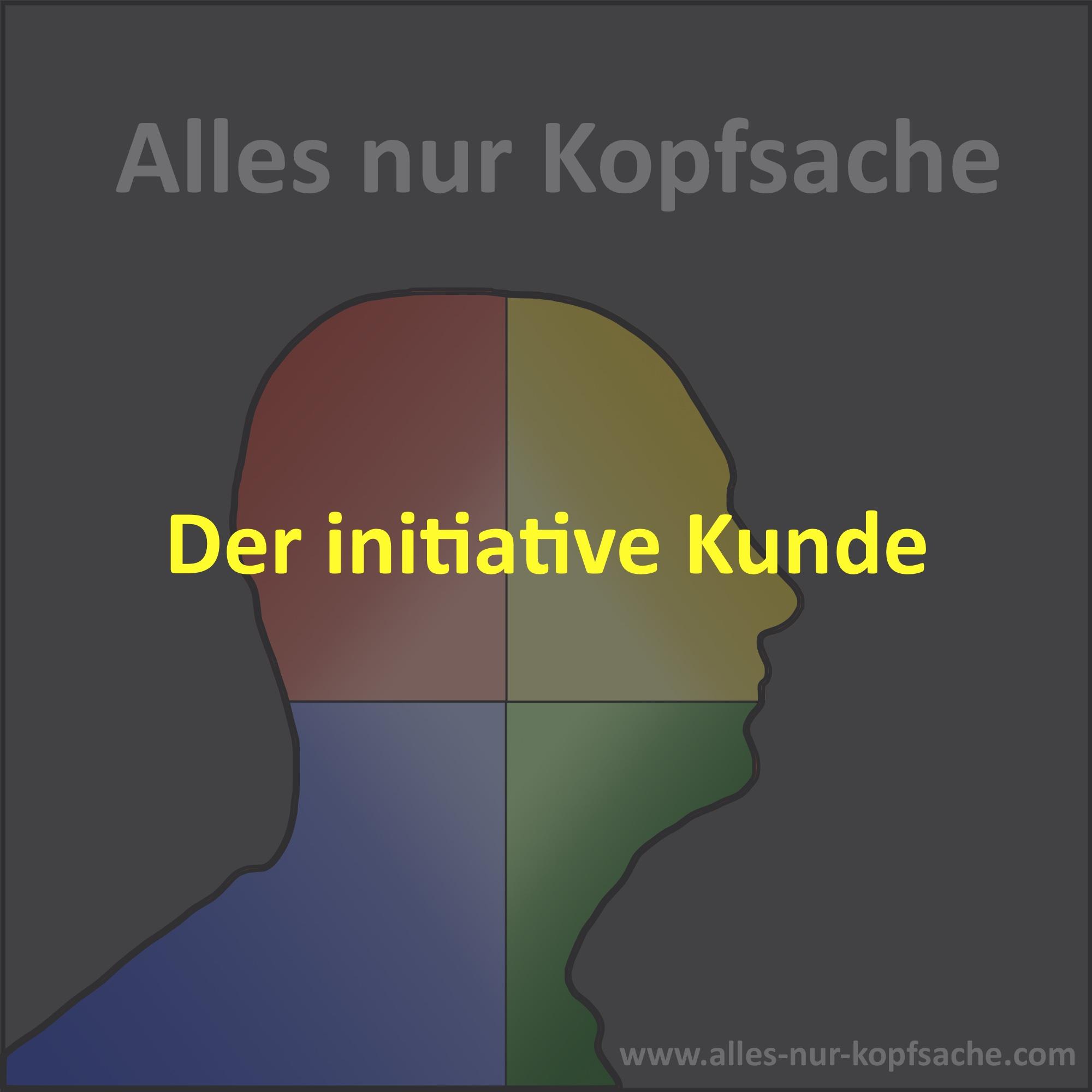 Der initiative Kunde
